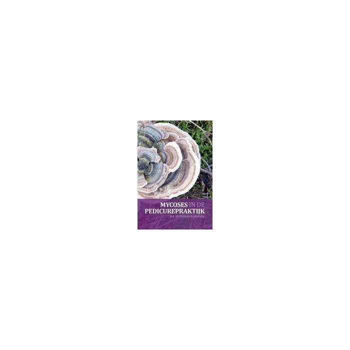Boek mycoses in de pedicurepraktijk